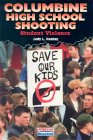 Columbine High School Shooting: Student Violence (American Disasters)/Judy L. Hasday